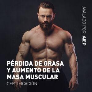 Certificación en Pérdida de Grasa y Aumento de Masa Muscular